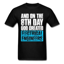 Short Sleeve Cotton Custom And On The 8th Day God Created Electral Engineer T Shirt For
