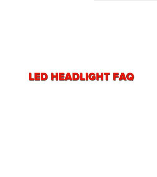 LED Headlight All-in-one Fanless With LED Driver Built-in Cooling Turbo Fan FAQ Frequent Asked Question