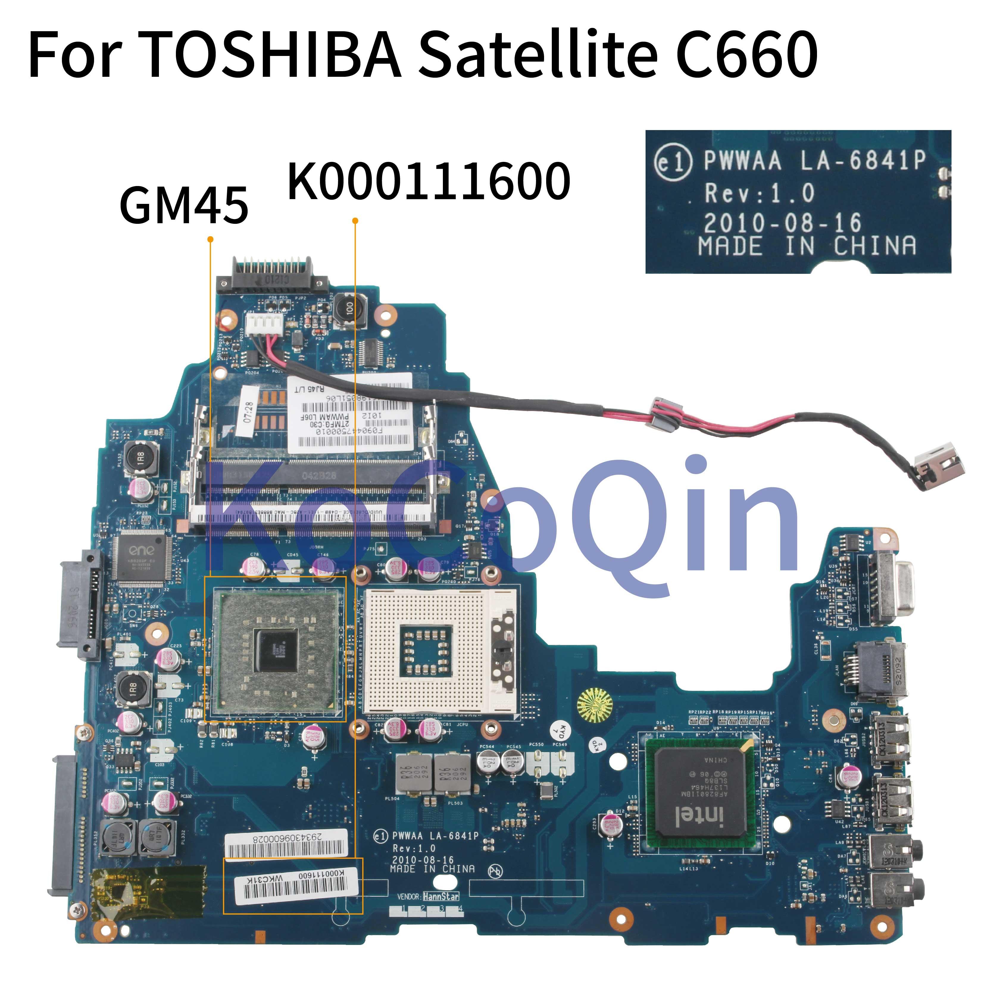 KoCoQin Laptop Motherboard For TOSHIBA Satellite C660 Mainboard PWWAA LA-6841P K000111600 GM45