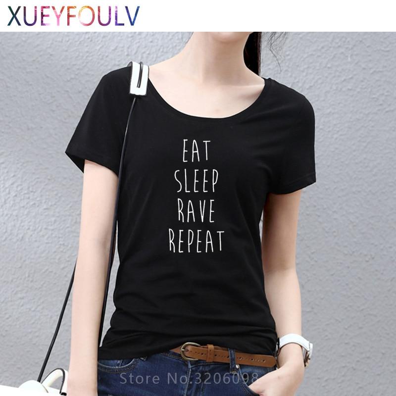 2018 New Summer EAT SLEEP RAVE REPEAT DANCE SWAG WOMEN IBIZA T Shirt Woman Cotton Short Sleeve T-shirt Tshirt camiseta