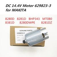 DC 14.4V Motor 629823 3 629822B5 for MAKITA 8280D 8280DWPE 8281D 8281DZ 8381D BHP343 MT080 Drill Screwdriver Machine motor