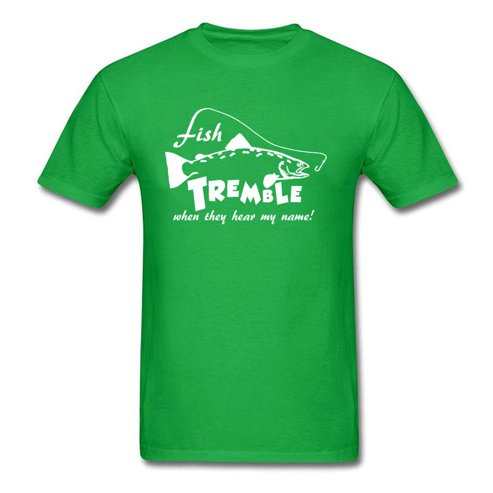 Fish-tremble-when-they-hear-my-name Casual T Shirt for Men 100% Cotton NEW YEAR DAY Tops Tees Tee-Shirt Funky Round Collar Fish-tremble-when-they-hear-my-name green