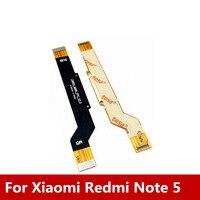 100% Cables flexibles de interfaz de datos de placa base nuevos para piezas de reparación de Xiaomi Redmi Note 5 línea de conexiones de placa base envío gratis