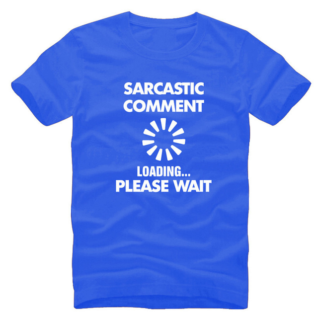 46e0c6e6 Sarcastic Comment Loading Funny Creative Geek Nerd Math Mens Men T Shirt T- shirt 2017