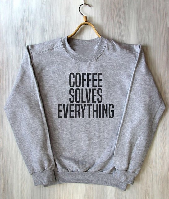 US $17 99 |Coffee Solves Everything Top Caffeine Addict Funny Coffee Lover  Trendy Fashion Slogan Sweatshirt casual tops sweatshirt -in Hoodies &