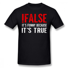 Programmer T Shirt False It S Funny Because True Quote Geek T-Shirt Classic 100 Percent Cotton Tee Tshirt
