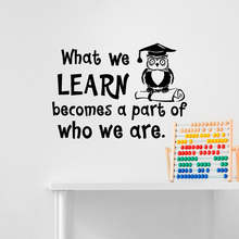 Owl Dr. Education For Kids Study Room Decoration What We Learn Becomes A Part Of Who We Are Qoutes Wall Sticker Poster MuralW191