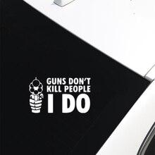 Guns Dont Kill People I D Funny Die Cut Vinyl Decal JDM Car Sticker D103