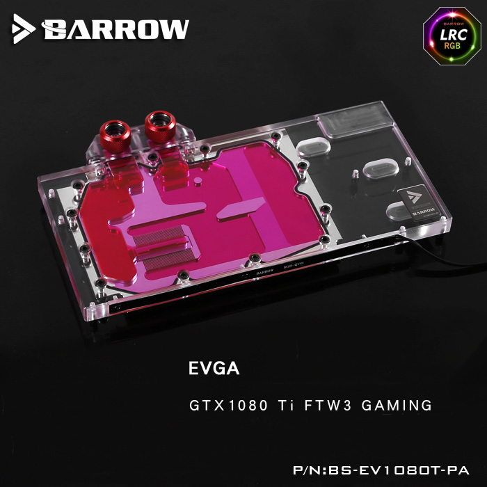 Barrow BS-EV1080T-PA LRC RGB v1/v2 Full Cover Graphics Card Water Cooling Block for EVGA GTX1080 Ti FTW3 GAMING bykski full cover graphics card water cooling block use for evga gtx1080 1070 ftw gaming 8g radiator block with rgb light