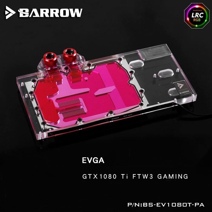 Barrow BS-EV1080T-PA LRC RGB v1/v2 Full Cover Graphics Card Water Cooling Block for EVGA GTX1080 Ti FTW3 GAMING цена 2017