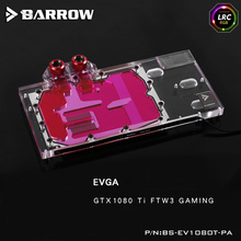 Barrow LRC RGB v1/v2 Full Cover Grafikkarte Wasserkühlung Block BS-EV1080T-PA für EVGA GTX1080 Ti FTW3 GAMING