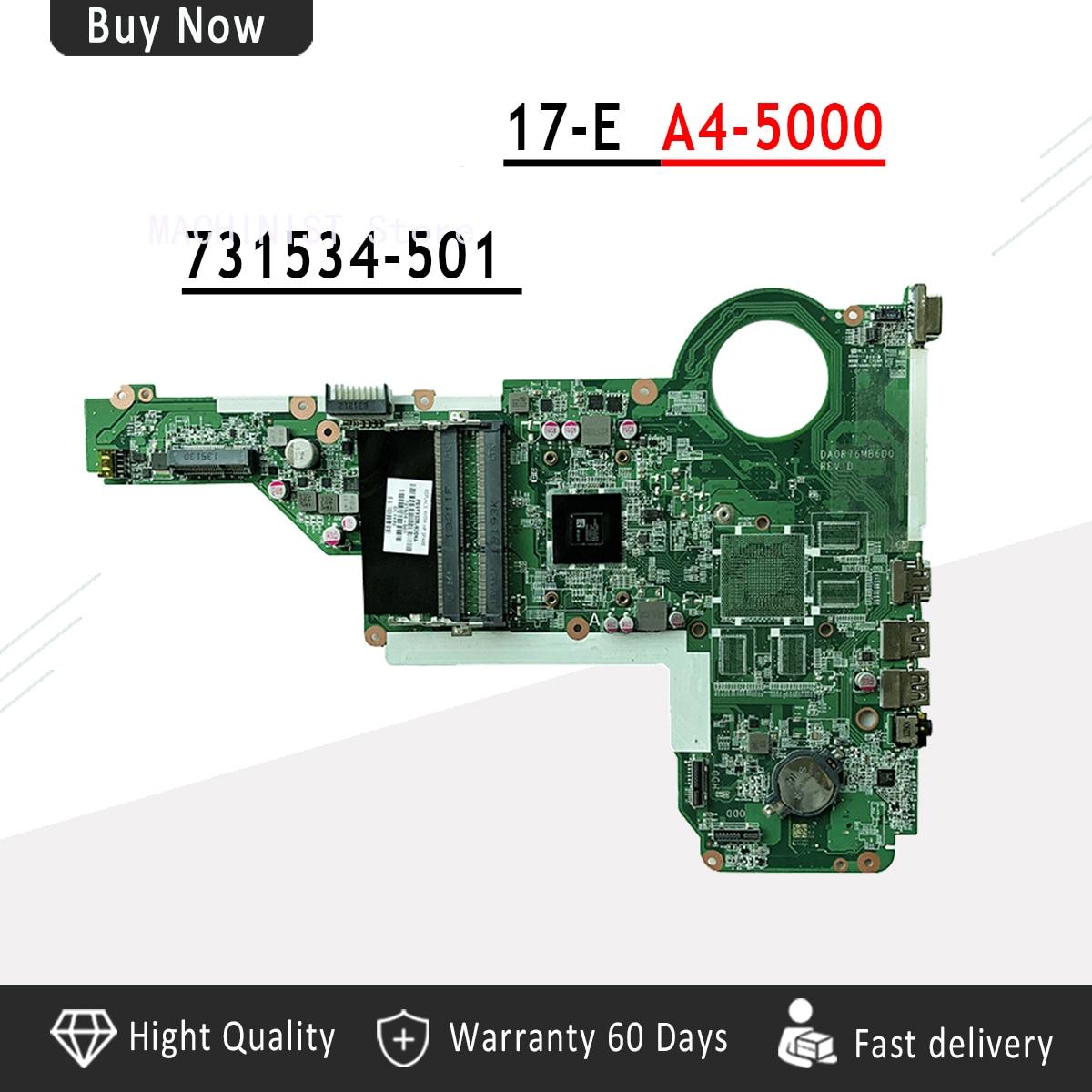 731534-501 731534-001 pour carte mère d'ordinateur portable série HP pavillon 17-E DA0R76MB6D0 DA0R76MB6D1 REV: D A4-5000 100% entièrement testé