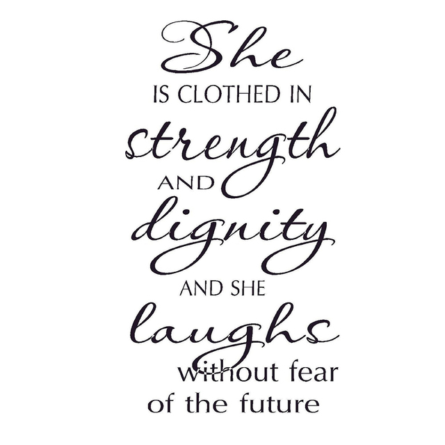 She Is Clothed With Strength And Dignity And She Laughs: PVC Wall Art, She Is Clothed In Strength Dignity Laughs