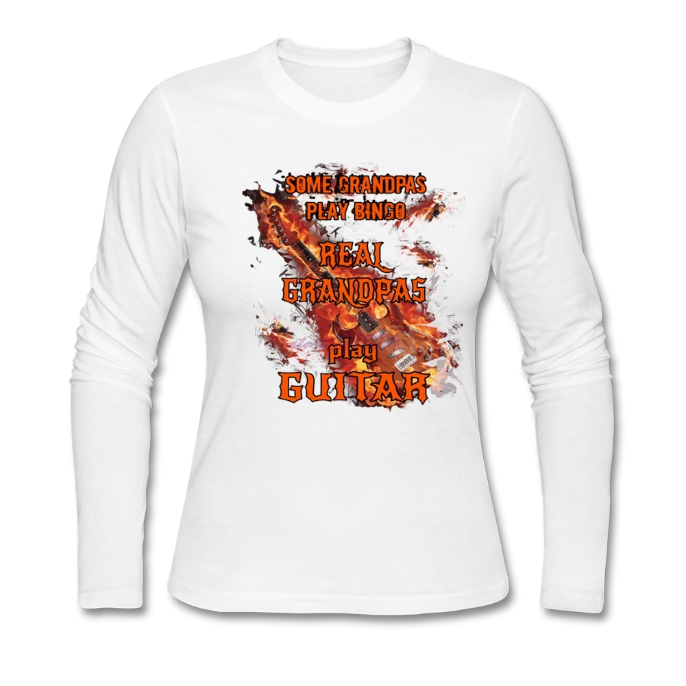 Design your own eco-friendly t-shirt - Chic Some Grandpas Play Bingo Real Guitar Women Shirts Women Full Sleeves Natural Cotton Design Your Own T Shirt