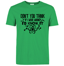 """Don't You Think If I Were Wrong I'd Know It"" T-Shirt"