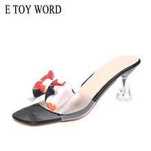 E TOY WORD Slippers Women Outdoor 2019 Summer New Fashion Bow Open Toe Woman Transparent stiletto slippers high heels