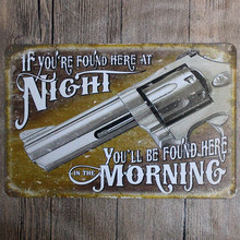 If you are found here at night you will be found here in the morning Gun metal sign 20*30 bar cafe home pub Vintage Tin signs(China)