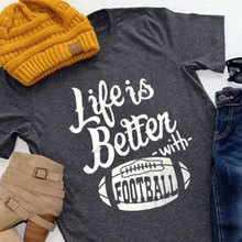 Style life is better  shirt women t-shirts plus size tee football top womens new female tshirt t gothic tops