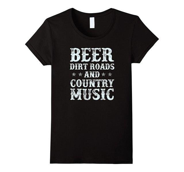 3a980e6e Beer Dirt Roads And Country Music T-Shirt Female T-Shirt Harajuku Kawaii  Funny Brand Tops Women'S T Shirt Wholesale