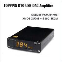 TOPPING D10 DAC Audio Amplifier ES9018KAM USB DAC Amp DSD Amplifiers xmos xu208 Optical Spdif Coaxial input