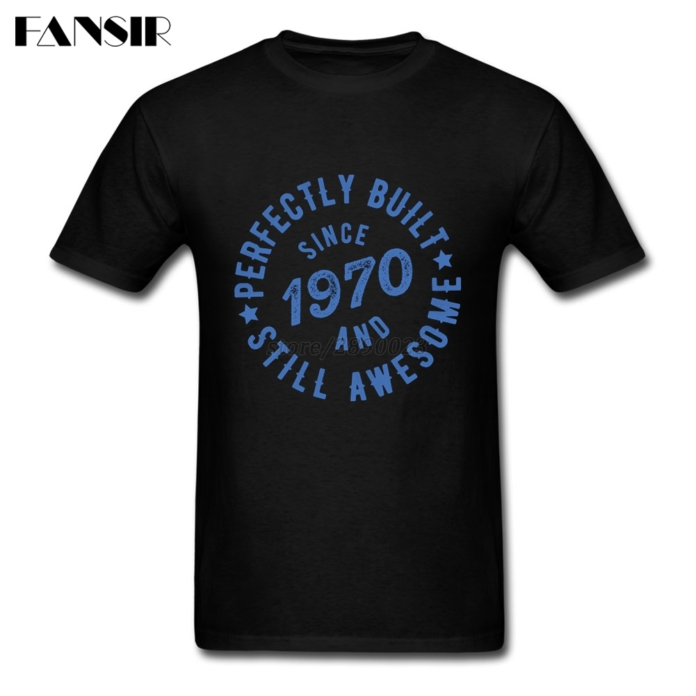 Perfectly Built Since 1970 And Still Awesome Men T Shirt Plain Tshirts For Men White Short Sleeve Custom XS-3XL Brand Clothing