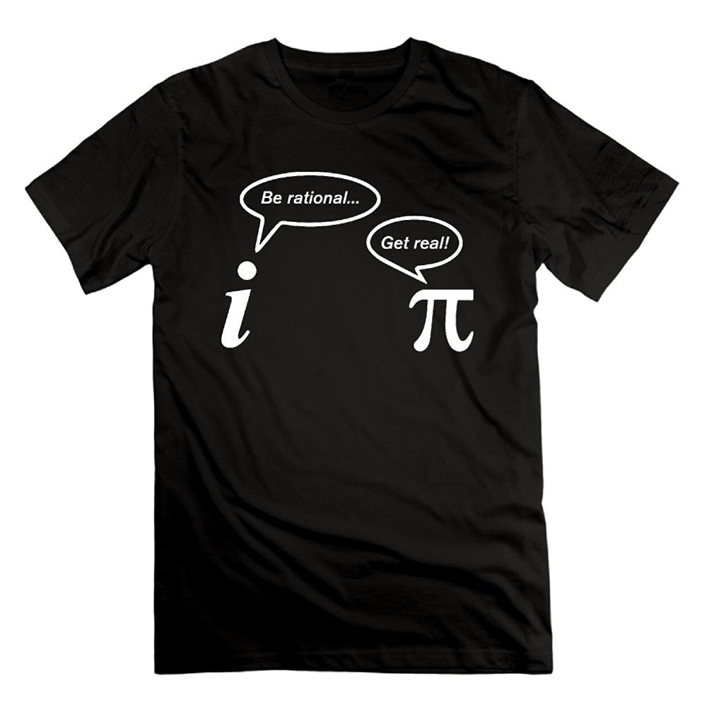 Be Rational Get Real T Shirts Men Nerd Geek Imaginary Pun Pi Math Maths Science Geeky Funny Joke Gift T-shirts Leisure Tshirts ...