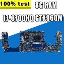 Для ASUS N501VW N501V G501V G501VW Материнская плата ноутбука тест оригинальная материнская плата 8G ram i7-6700HQ GTX960M