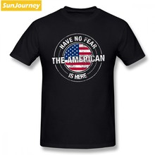 Have No Fear The American Is Here T Shirt Custom Short Sleeve T-shirt Men Hip Hop Family Big Size Cotton Fitness Men(China)