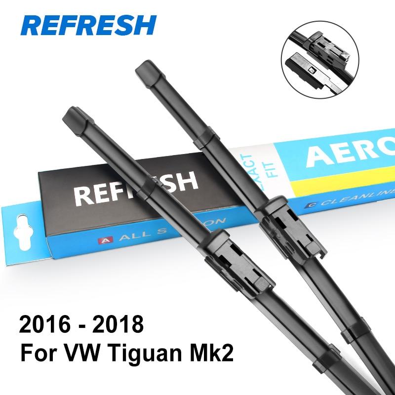 REFRESH Щетки стеклоочистителя для Volkswagen VW Tiguan Mk1 / Mk2 Fit Push Button Arms Модельный год с 2007 по год - Цвет: 2016 - 2018 ( Mk2 )