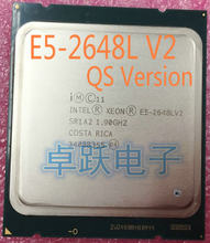 E5-2648LV2 Original Intel Xeon E5-2648L V2 QS Version 10-Cores 1.9GHZ 25MB LGA2011 70W processor free shipping E5 2648LV2(China)