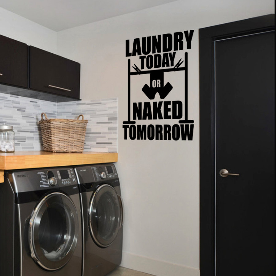 Laundry Today or Naked Tomorrow Quote Wall Sticker Room Decor Removable Decal Cloth Washer Murals AY1326