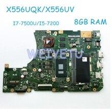 X556UQK МБ. _ 8 г/I7-7500U/I5-7200/как плата для ASUS X556UQK X556UV MB X556U Материнская плата ноутбука 100% проверенный, бесплатная доставка