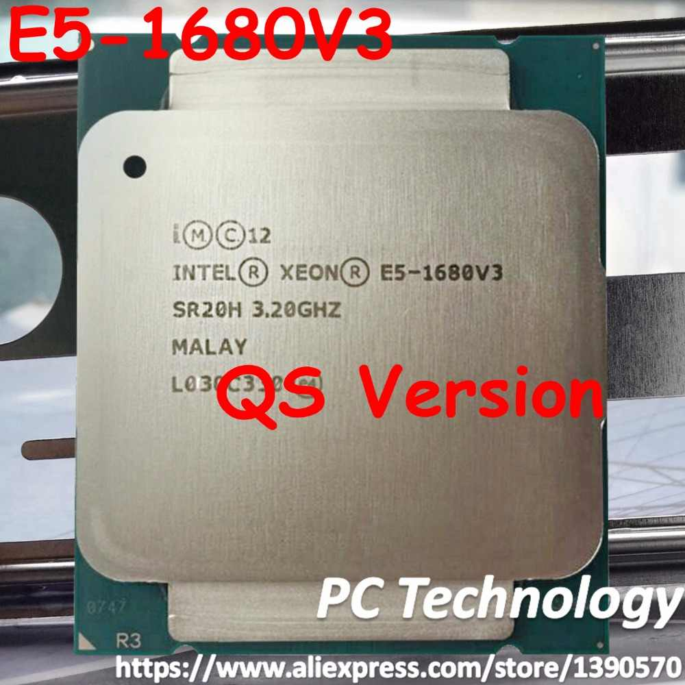 Original Intel Xeon cpu QS Version E5-1680 V3 3.20GHz 20M 8-CORES 22NM LGA2011-3 Processor E5-1680V3 free shipping E5 1680V3