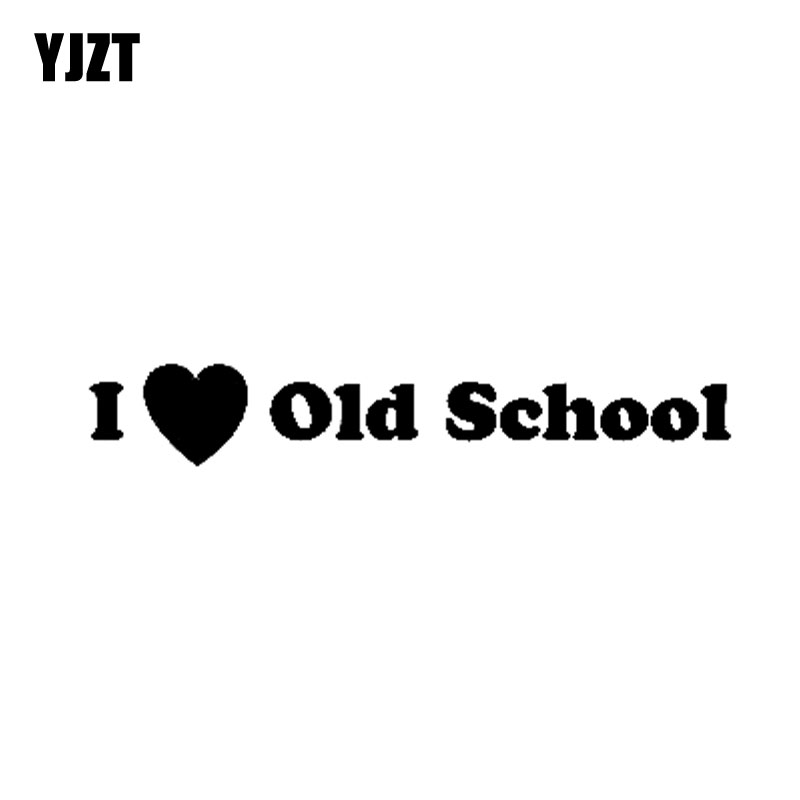 YJZT 14.5CM*2.3CM I Love Old School Vinyl Decal  Personaily Car Sticker Black Silver C10-01091