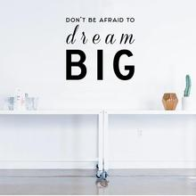 Don't Be Afraid To Dream Big Wall Sticker Bedroom Livingroom Decoration Vinyl Wall Decals Beauty Decor XL43 стоимость