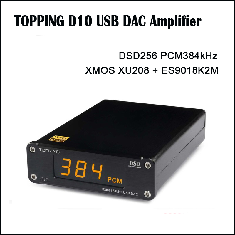 TOPPING D10 DAC USB Amplificatore Audio Hifi Spdif DAC Amp ES9018KAM DSD DAC Amplificatore Audio Decoder xmos xu208 Amplificatori