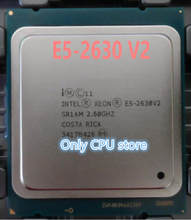 Intel Xeon CPU E5-2630V2 SR1AM 2.6GHz 6-Core 15M LGA2011 E5 2630V2 processor E5-2630 V2(China)