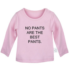 No Pants are the best Pants girl power Red Rose Fireproof Newborn Baby T-Shirts Toddler Graphic Long Sleeve Solid color Tee Tops(China)