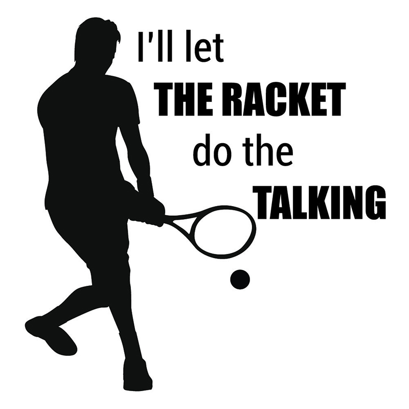 Let The Racket Do The Talking Tennis Sports Quotes Wall Sticker Home Art Decals