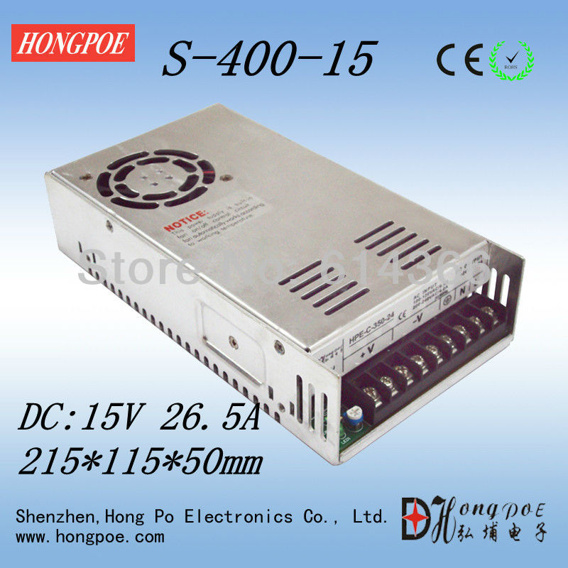 Best quality 15V 26.5A 400W Switching Power Supply Driver for LED Strip AC 100-240V Input to DC 15V free shipping best quality double sortie 5v 12v 200w switching power supply driver for led strip ac 100 240v input to dc 5v 12v free shipping