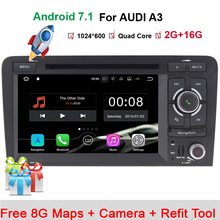 Free Camera+Map Android 7.1 Car DVD GPS For Audi A3 2002-2011 With Wifi 3G GPS Navigation BT Radio Steering wheel control Canbus