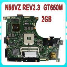 Original for ASUS N56VZ Laptop Motherboard fit N56VM N56VJ N56VB mainboard REV2.3 GT650M 2GB 100% tested & working