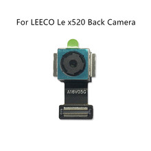 for LEECO Le x520 Back Camera Big Rear Main Camera Module for leEco X 520 Flex Cable Assembly Replacement Repair Parts