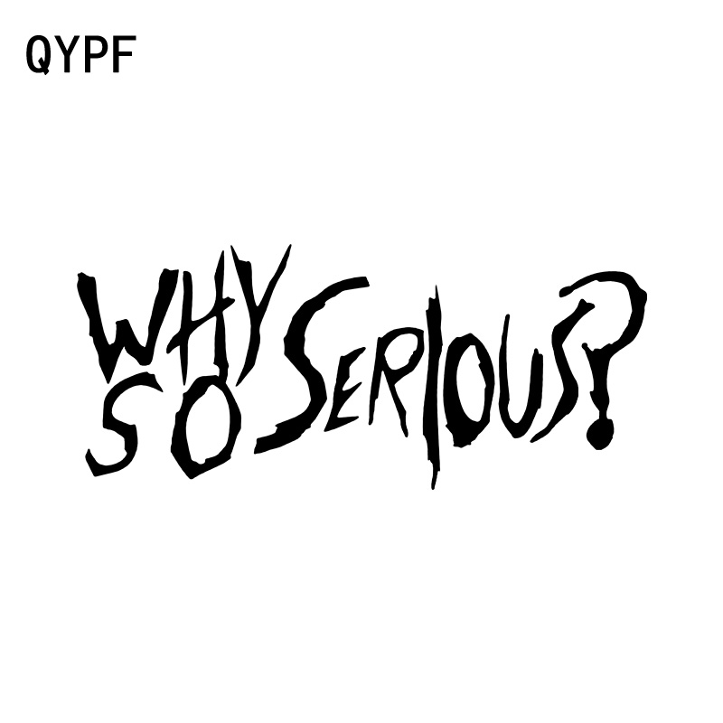 QYPF 14.8CM*6.3CM Personality Why So Serious Vinyl Cool Car Window Sticker And Decal Black Silver C15-2919