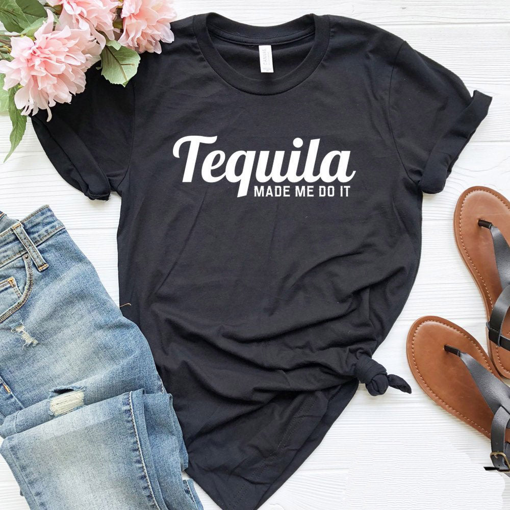Tequila Made Me Do It Women Tshirt Casual Cotton Hipster Funny T-shirt Gift For Lady Yong Girl Top Tee Drop Ship ZY-276