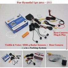 Для Hyundai i40 2011 ~ 2015-Автомобилей Датчики Парковки + Вид Сзади камера = 2 в 1 Видео/BIBI Сигнализации Парковочная Система