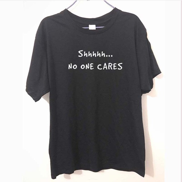 36a1720c Summer Style SHHH No One Cares Slogan Sarcastic Sarcasm T-Shirt Fashion Tops  Funny Gift
