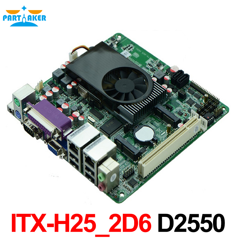 Mini Itx H25-2D6 industrial motherboard Intel D2550 Processor Dual Core with 2LAN cheap price with high quality industrial embedded mini itx motherboard itx m58 d52 support intel d525 1 80ghz dual core cpu