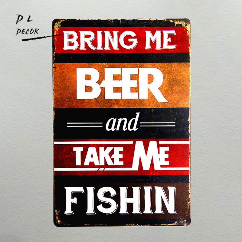 DL-Metal Tin Sign bring me beer take me fishin Pub Vintage Retro Poster Cafe ART