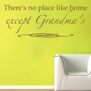 Theres No Place Like Home Except Grandmas Words Lettering Quote